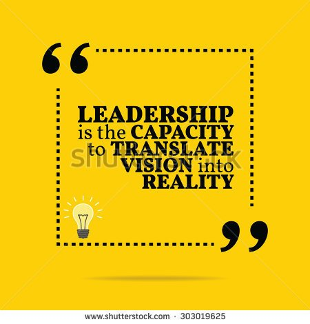 stock-vector-inspirational-motivational-quote-leadership-is-the-capacity-to-translate-vision-into-reality-303019625