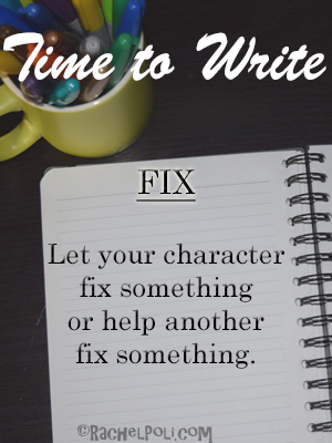 Time To Write: Fix | Writing Prompt