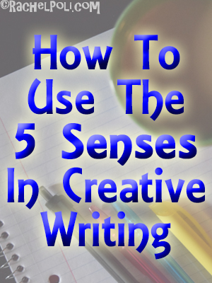 How to use the 5 senses in creative writing