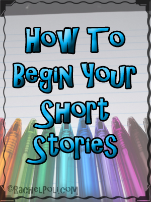 how to write an excellent beginning for your short story