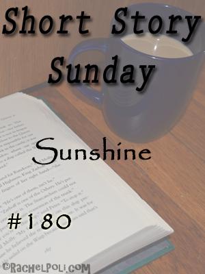 "Short Story: ""Sunshine"""
